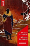 Alegere de stareta/Damian Stanoiu