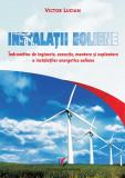 Cumpara ieftin INSTALATII EOLIENE. Indrumator de inginerie, executie, montare si exploatare a instalatiilor energetice eoliene