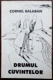 CORNEL BALABAN-DRUMUL CUVINTELOR/VOL.DEBUT 1997/COPERTA MIHU VULCANESCU/AUTOGRAF