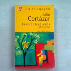 LA NOCHE BOCA ARRIBA Y OTROS RELATOS - JULIO CORTAZAR (CARTE IN LIMBA SPANIOLA)