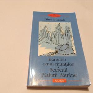 Dino Buzzati - Barnabo, omul muntilor -Secretul padurii batrane-R7