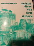AMINTIRI DINTRE CELE DOUA RĂZBOAIE - MIHAI CARAMZULESCU, LIBRIPRESS , 2001,143 P