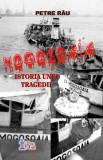 Petre Rău - Mogoșoaia - istoria unei tragedii