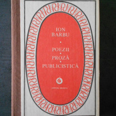 ION BARBU - POEZII * PROZA * PUBLICISTICA