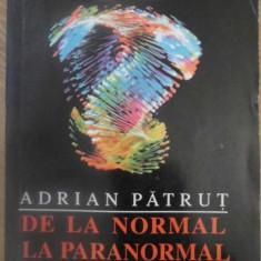 DE LA NORMAL LA PARANORMAL - ADRIAN PATRUT