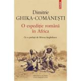 O EXPEDITIE ROMANA IN AFRICA - DIMITRIE GHIKA COMANESTI