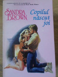 COPILUL NASCUT JOI-SANDRA BROWN