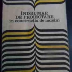 Indrumar De Proiectare In Constructia De Masini Vol.2 - I. Draghici Si Colab. ,545965