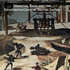 Difference and Disease: Medicine, Race, and the Eighteenth-Century British Empire