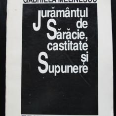 Gabriela Melinescu - Jurământul de Sărăcie, castitate și Supunere