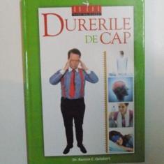 DURERILE DE CAP , TRATAMENTE STIINTIFICE SI NATURALE de RAMON C. GELABERT , 2013