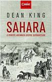 Sahara. O poveste adevarata despre supravietuire/Dean King, Corint