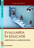 Evaluare in educatie | Marin Manolescu, Editura Universitara