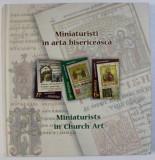 MINIATURI IN ARTA BISERICEASCA , EDITIE BILINGVA ROMANA - ENGLEZA , 2018 , LIPSA TIMBRE *