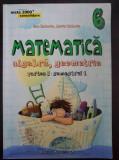 MATE 2000 MATEMATICA ALGEBRA GEOMETRIE CLASA A VI-A PARTEA I - Gologan, Zaharia