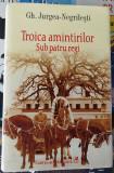 Polirom Adevarul Lux CR Troica Amintirilor Sub Patru Regi GJ Negrilesti Librarie