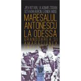 Maresalul Antonescu la Odessa | Jipa Rotaru, Vladimir Zodian, Octavian Burcin, Leonida Moise