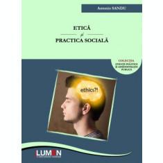 Etică si practica socială - Antonio SANDU