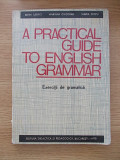 Cumpara ieftin A PRACTICAL GUIDE TO ENGLISH GRAMMAR-E ILOVICI-M CHITORAN-R1A