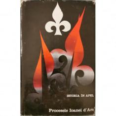 Istoria in apel. Procesele Ioanei d'Arc