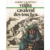 Vrajita. Cavalerul des Touches