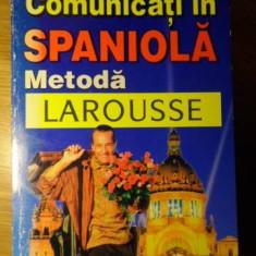 COMUNICATI IN SPANIOLA. METODA LAROUSSE - JEAN CHAPRON, PIERRE GERBOIN, ENRIQUE