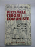 VICTIMELE TERORII COMUNISTE DICTIONAR M - Cicerone Ionitoiu