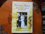 Veturia Goga - privighetoarea lui Hitler - M. Goga