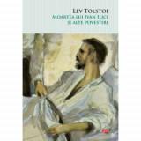 Moartea lui Ivan Ilici si alte povestiri | Lev Tolstoi