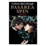 Pasarea Spin. Volumul 1 - Colleen McCullough