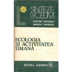 Ecologia si activitatea umana - Victor Tufescu / Mircea Tufescu