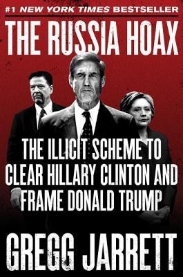 The Russia Hoax: The Illicit Scheme to Clear Hillary Clinton and Frame Donald Trump foto