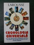 LAROUSSE - CRONOLOGIE UNIVERSALA