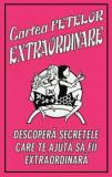 Cartea fetelor extraordinare. Descopera secretele care te ajuta sa fii extraordinara/Veena Bhairo-Smith