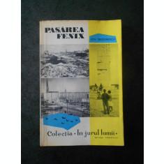 ION GRIGORESCU - PASAREA FENIX (Colectia IN JURUL LUMII)