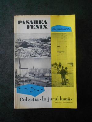 ION GRIGORESCU - PASAREA FENIX (Colectia IN JURUL LUMII) foto