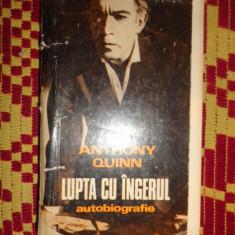 lupta cu ingerul / autobiografie 454pagini ilustratii - anthony quinn