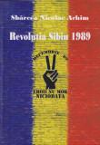 Revolutia Sibiu 1989 - Nicolae Achim Sbarcea - cu autograf, 2014