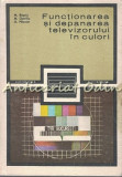 Cumpara ieftin Functionarea Si Depanarea Televizorului In Culori - Mihai Basoiu