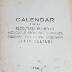 Calendar pentru recoltarea plantelor medicinale, aromatice si similare indigene din flora spontana si din culturi