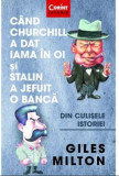 Cand Churchill a dat iama in oi si Stalin a jefuit o banca | Giles Milton, Corint