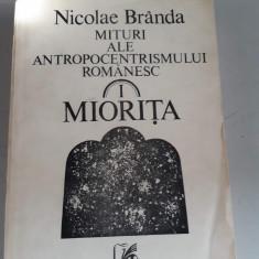 NICOLAE BRANDA - MITURI ALE ANTROPOCENTRISMULUI ROMANESC - MIORITA