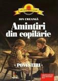 Amintiri din copilarie. Povestiri/Ion Creanga