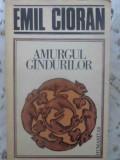 AMURGUL GANDURILOR-EMIL CIORAN