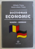 DICTIONAR ECONOMIC ROMAN - GERMAN de WILHELM THEISS si MARIA-LILIANA THEISS , 2006