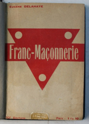 FRANC - MACONNERIE par EUGENE DELAHAYE , EDITIE INTERBELICA foto