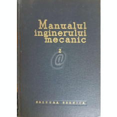 Manualul inginerului mecanic. Organe de masini, vol. 2