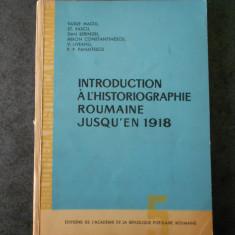 VASILE MACIU - INTRODUCTION A L`HISTORIOGRAPHIE ROUMANIE JUSQU`EN 1918