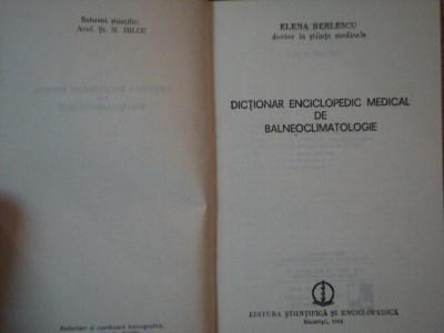 DICTIONAR ENCICLOPEDIC MEDICAL DE BALNEOCLIMATOLOGIE de ELENA BERLESCU , 1982 foto