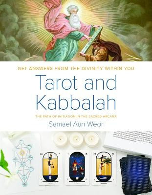 Tarot and Kabbalah: The Path of Initiation in the Sacred Arcana: The Most Comprehensive and Authoritative Guide to the Esoteric Sciences Within All Re foto